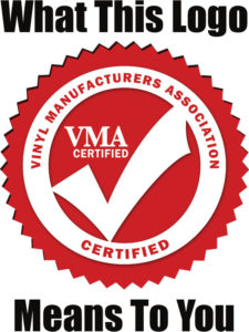 EverStrong Profiles have been certified by the Vinyl Manufacturers Association.